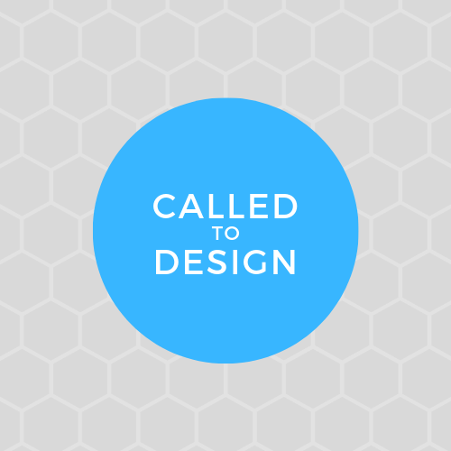 Called To Design
